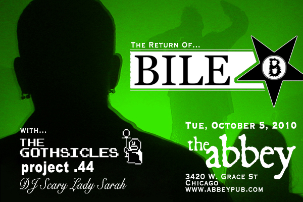 The Return of Bile, October 5, 2010--Chicago